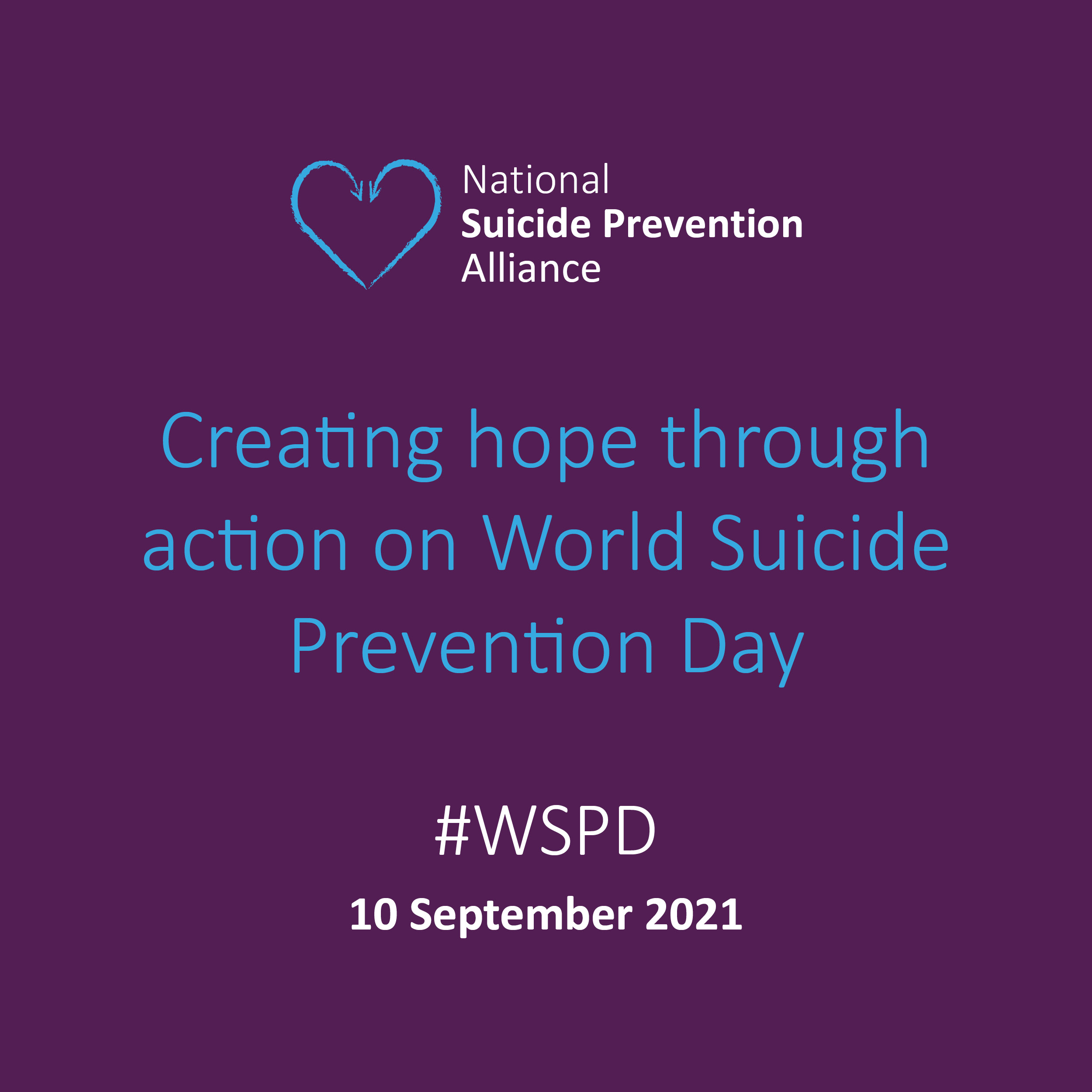 Creating hope through action. September 10. International Association for Suicide Prevention. World Suicide prevention day.
